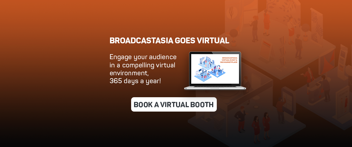 Book your BroadcastAsia Virtual Booth