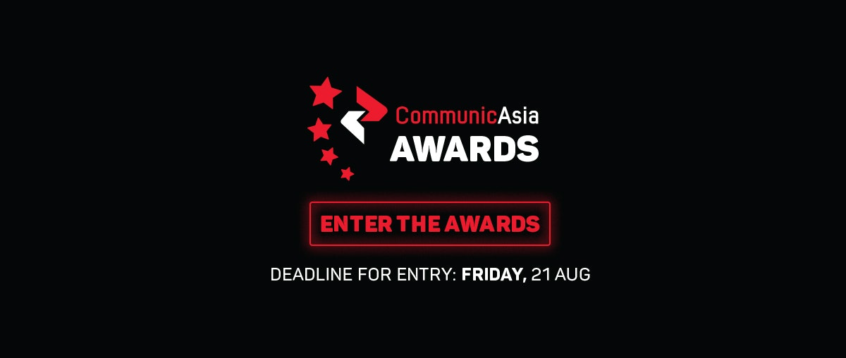 Enter the CommunicAsia Awards - deadline for entry: 21st August 2020